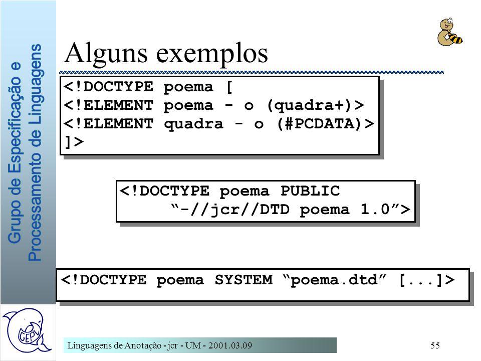 Alguns exemplos <!DOCTYPE poema [